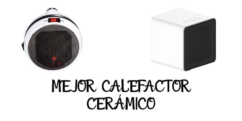 MEJOR CALEFACTOR CERAMICO