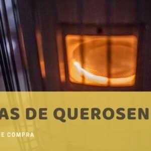 Estufa de Queroseno y Parafina - Guía de Compra