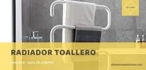 mejores radiadores toalleros