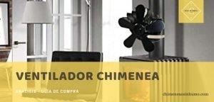 mejores ventiladores chimenea